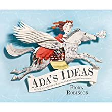 Ada's Ideas: The Story of Ada Lovelace, the World's First Computer Programmer Audiobook by Fiona Robinson Narrated by Rosalyn Landor