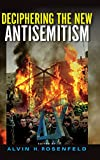 img - for Deciphering the New Antisemitism (Studies in Antisemitism) book / textbook / text book