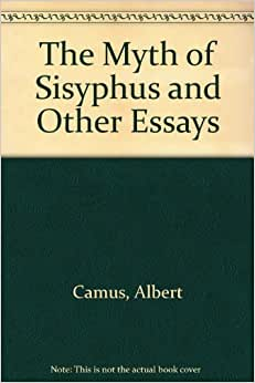 The Myth of Sisyphus and Other Essays Albert Camus, 1955