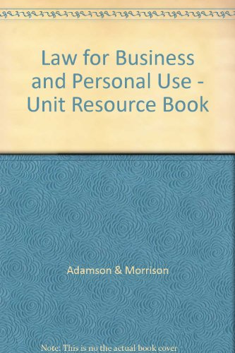 Law for Business and Personal Use - Unit Resource Book