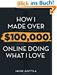 How I Made Over $100,000 Online Doing...