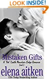 Mistaken Gifts: (The Steamy Version) (A Castle Mountain Lodge Romance Series Book 3)