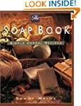 Soap Book, The: Simple Herbal Recipes