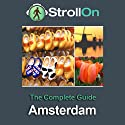 Strollon: The Complete Amsterdam Guide (       UNABRIDGED) by Strollon Narrated by Tyler Butterworth, Candida Gubbins