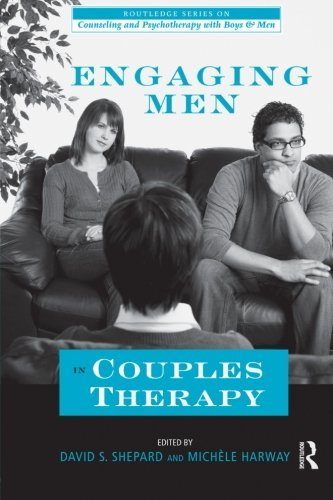Engaging Men in Couples Therapy (The Routledge Series on Counseling and Psychotherapy with Boys and Men)