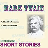 Mark Twain Collection of Lesser Known Short Stories