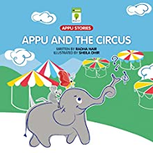 Appu and the Circus (       UNABRIDGED) by Radha Nair Narrated by Ranjan Kamath