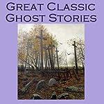 Great Classic Ghost Stories | Arthur Conan Doyle,Rudyard Kipling, Lord Halifax,Edgar Allan Poe,Stacy Aumonier,M. R. James,Joseph Conrad