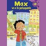 Max va a la peluqueria (Max Goes to the Barber)   Adria F. Klein