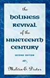 The Holiness Revival of the Nineteenth Century (0810831554) by Dieter, Melvin E.