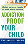 Addiction-proof Your Child: A Realist...