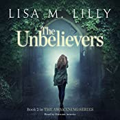 The Unbelievers: The Awakening Series, Book 2 | Lisa M. Lilly