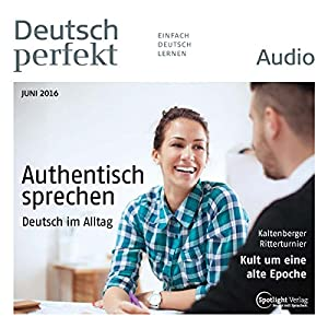 Deutsch perfekt Audio. 6/2016 Audiobook
