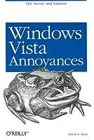 Windows Vista Annoyances: Tips, Secrets, and Hacks Front Cover