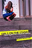 img - for Girls on the Stand: How Courts Fail Pregnant Minors by Silverstein, Helena (2007) Hardcover book / textbook / text book