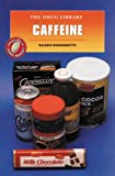 img - for Caffeine (The Drug Library) book / textbook / text book