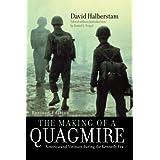 The Making of a Quagmire: America and Vietnam During the Kennedy Era ~ David Halberstam