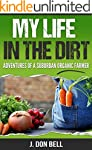 My Life In The Dirt: Adventures Of A...