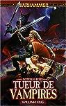 Warhammer - Gotrek et Felix 06 : Tueur de Vampires
