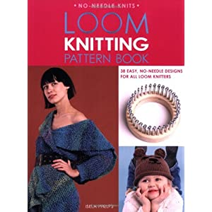 Loom Knitting Pattern Book: 38 Easy, No-Needle Designs for ...