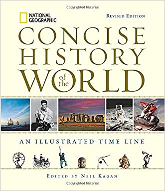 National Geographic Concise History of the World: An Illustrated Time Line written by Neil Kagan