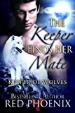 img - for The Keeper Finds Her Mate (Keeper of Wolves, #2) book / textbook / text book