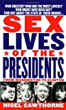 Sex Lives of the Presidents: An Irreverent Expose of the Chief Executive from George Washington to the Present Day (0312968388) by Cawthorne, Nigel