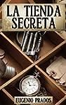 LA TIENDA SECRETA: Aventuras, misteri...