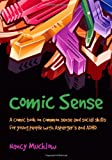 img - for Comic Sense: A Comic Book on Common Sense and Social Skills for Young People with Asperger's and ADHD book / textbook / text book