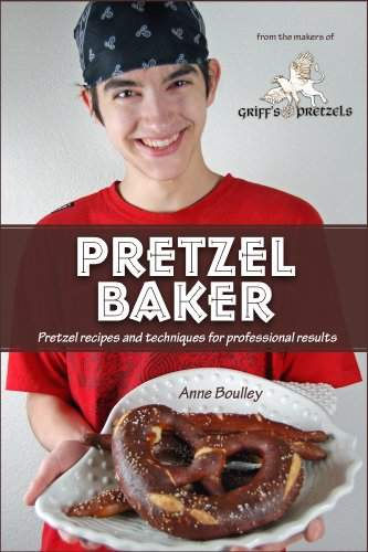 Pretzel Baker: Recipes And Techniques For Professional Results by Anne Boulley ebook deal