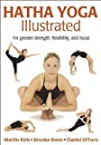img - for Hatha Yoga Illustrated by Martin Kirk, Brooke Boon, Daniel DiTuro (October 20, 2005) Paperback book / textbook / text book