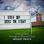 I Sold My Soul on eBay: Viewing Faith through an Atheist's Eyes | [Hemant Mehta]