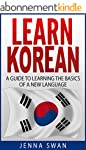 Learn Korean: A Guide to Learning the...