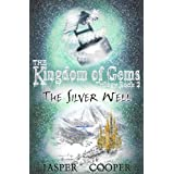 The Silver Well: Book 2 in The Kingdom of Gems Trilogyby Jasper Cooper