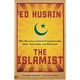 The Islamist: Why I Became an Islamic Fundamentalist, What I Saw Inside, and Why I Left ~ Ed Husain