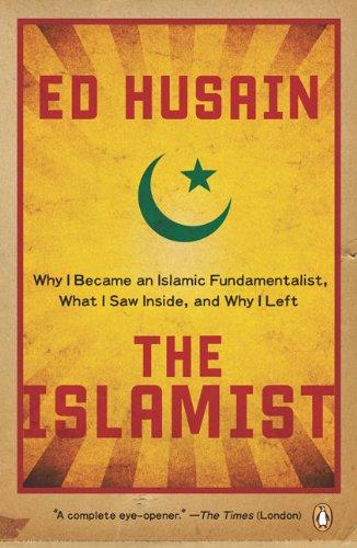 The Islamist: Why I Became an Islamic Fundamentalist,...