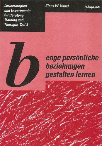 Lernstrategien und Experimente für Beratung, Training und Therapie / Enge persönliche Beziehungen gestalten lernen, Buch