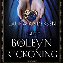 The Boleyn Reckoning: Boleyn Trilogy, Book 3 (       UNABRIDGED) by Laura Andersen Narrated by Simon Vance