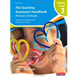 S/NVQ Level 3 Teaching Assistant's Handbook: Primary Schools (NVQ/SVQ Teaching Assistants: Supporting teaching and learning in schools)by Ms Louise Burnham
