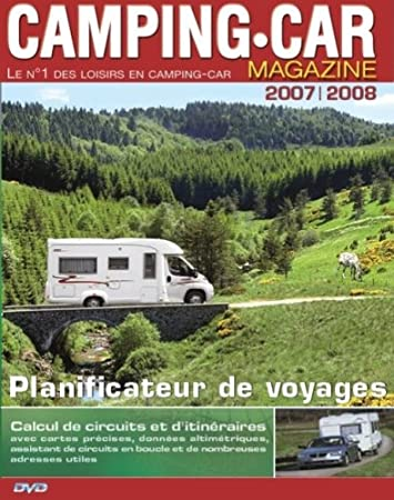 Camping-Car Magazine - Planificateur de Voyages 2007/2008