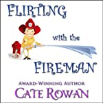 Flirting with the Fireman: A Romantic Short Story | Cate Rowan