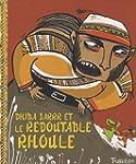 Dhiba Sarrr et le redoutable Rhoule