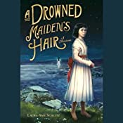 A Drowned Maiden's Hair: A Melodrama | [Laura Amy Schiltz]