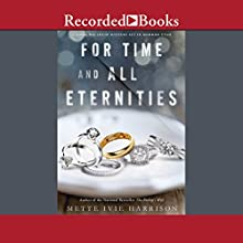For Time and All Eternities Audiobook by Mette Ivie Harrison Narrated by Kirsten Potter