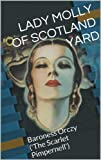 "Lady Molly of Scotland Yard (Illustrated. Annotated. Includes all 12 stories + original essay ""Who Was Baroness Orczy?"")"