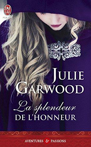 Julie Garwood - La splendeur de l'honneur (J'ai lu Aventures & Passions)