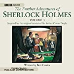 The Further Adventures of Sherlock Holmes, Volume 3 | Bert Coules