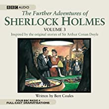 The Further Adventures of Sherlock Holmes, Volume 3 Radio/TV Program by Bert Coules Narrated by Clive Merrison, Andrew Sachs,  Full Cast
