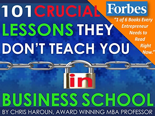 101 Crucial Lessons They Don't Teach You in Business School - Season 1