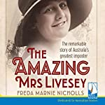 The Amazing Mrs Livesey: The Remarkable Story of Australia's Greatest Imposter | Freda Marnie Nicholls